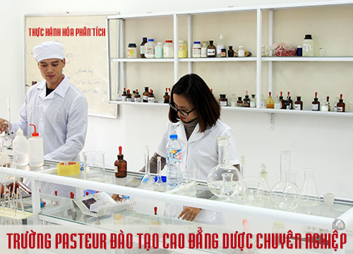 Trường Cao đẳng Y Dược Pasteur đào tạo Dược sĩ Cao đẳng chuyên nghiệp