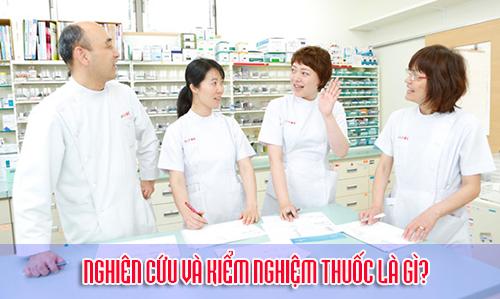 Nghiên cứu và kiểm nghiệm thuốc là gì?