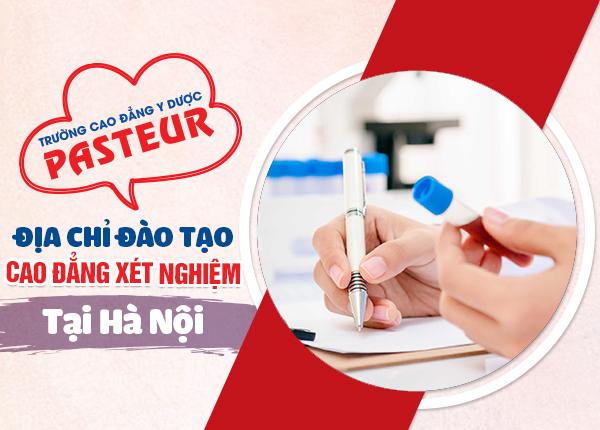 Địa chỉ đào tạo Cao đẳng Xét nghiệm tại Hà Nội