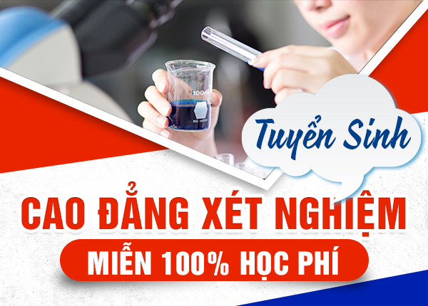 Miễn 100% học phí cho sinh viên học Cao đẳng Xét nghiệm Hà Nội năm 2021